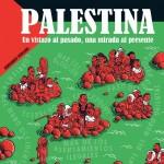 """Tebeo """"Palestina. Un vistazo al pasado, una mirada al presente"""", de Bernardo Vergara"""