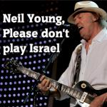 <!--:es-->Petición a Neil Young para que cancele su concierto en Israel en julio<!--:--><!--:ca-->Petición a Neil Young para que cancele su concierto en Israel en julio<!--:--><!--:eu-->Petición a Neil Young para que cancele su concierto en Israel en julio<!--:-->