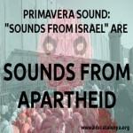 """<!--:es-->Primavera Sound: Los «Sonidos de Israel» son Sonidos de apartheid<!--:--><!--:ca-->Primavera Sound: els """"Sons d'Israel"""" són sons d'apartheid<!--:-->"""